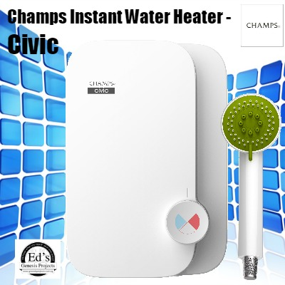 CHAMP CIVIC INSTANT HEATER